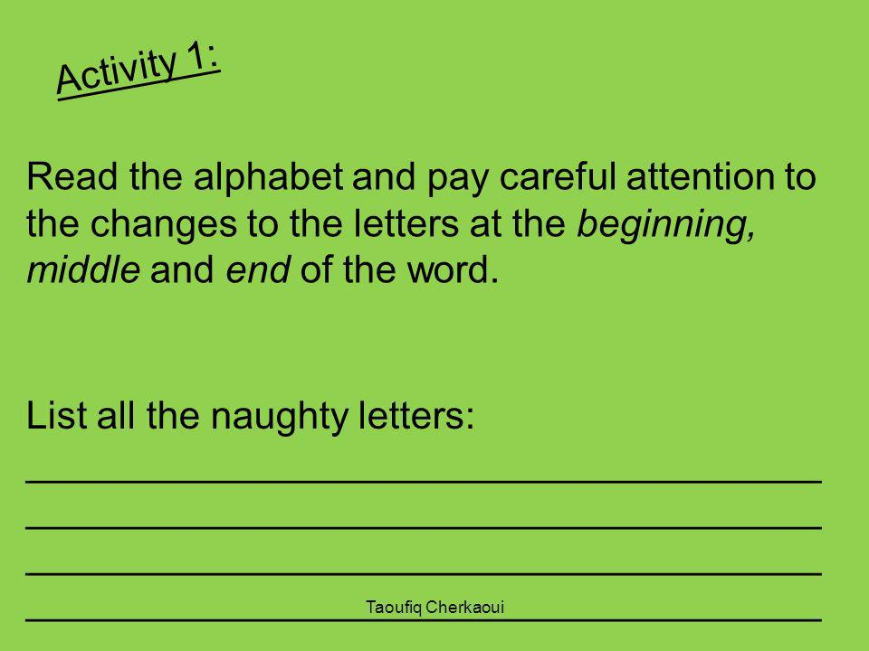 List all the naughty letters: