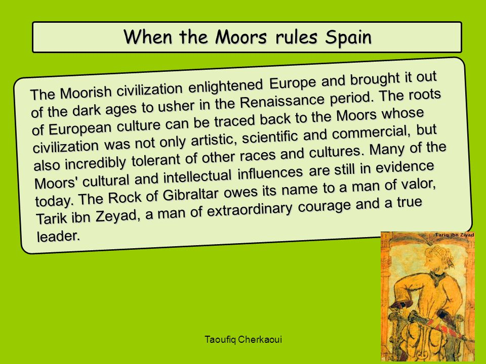 When the Moors rules Spain
