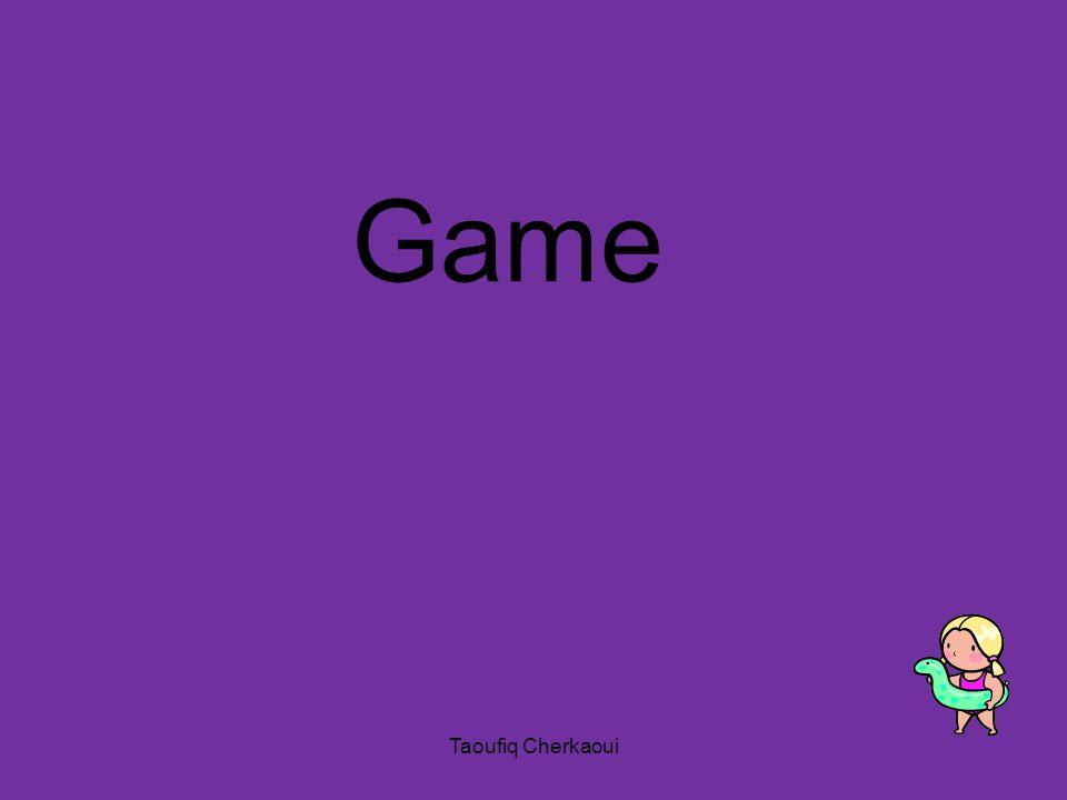 Game Taoufiq Cherkaoui