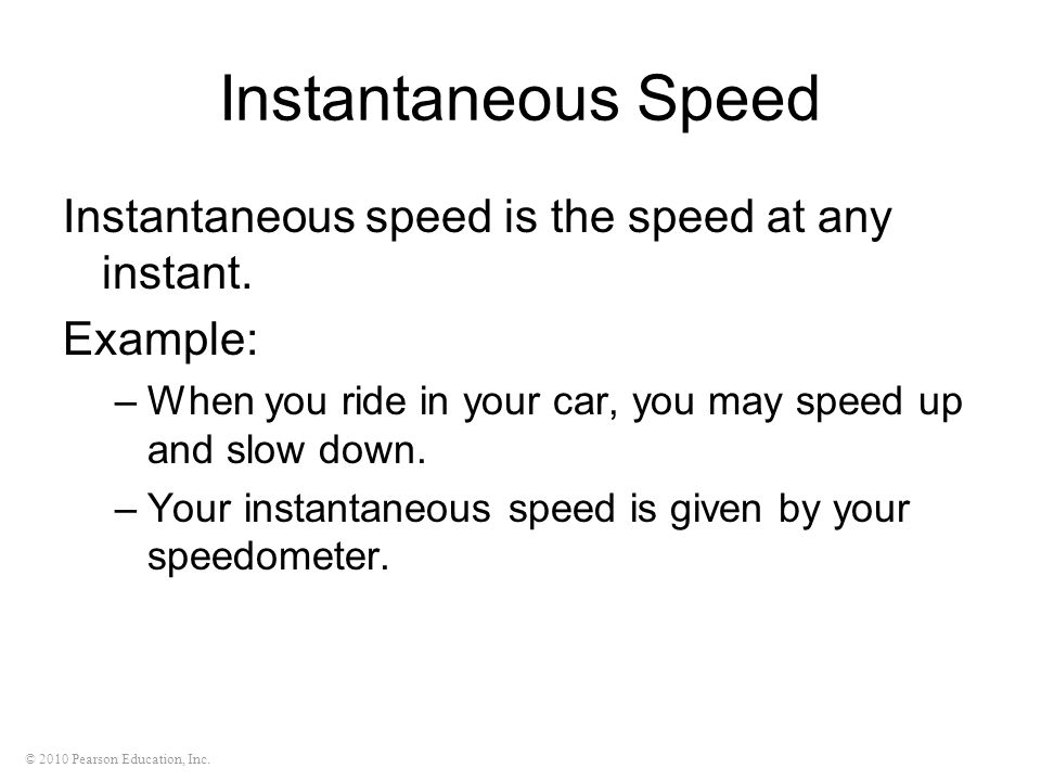 Instantaneous Speed Instantaneous speed is the speed at any instant.