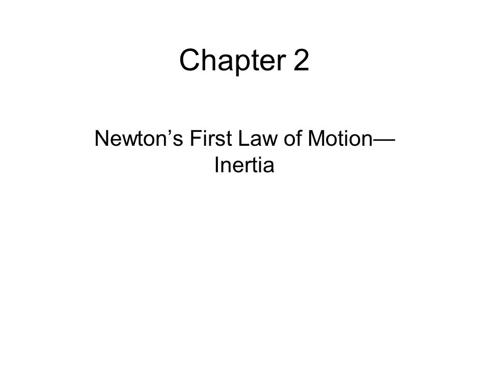 Newton's First Law of Motion—Inertia