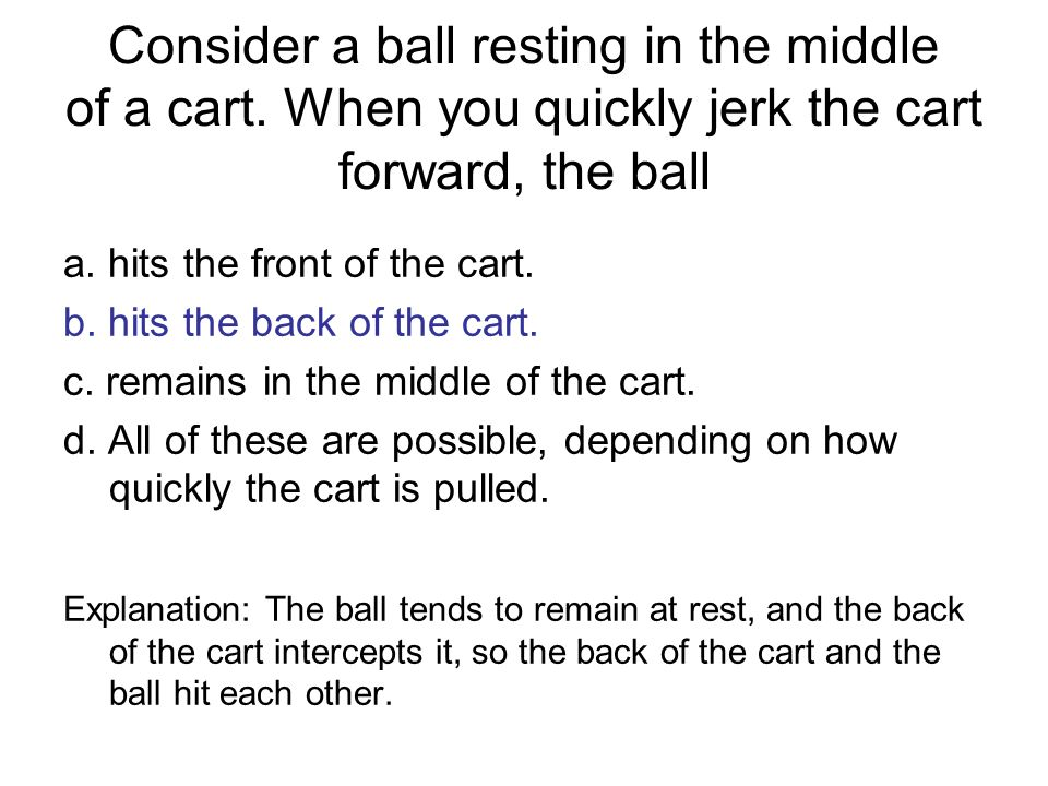 Consider a ball resting in the middle of a cart