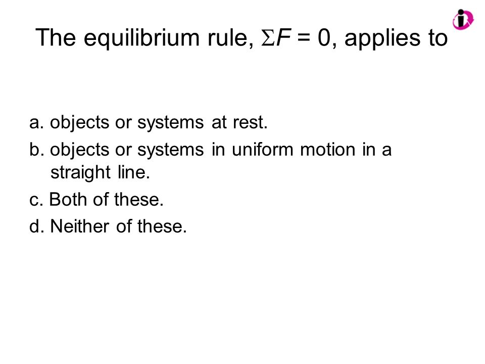 The equilibrium rule, SF = 0, applies to