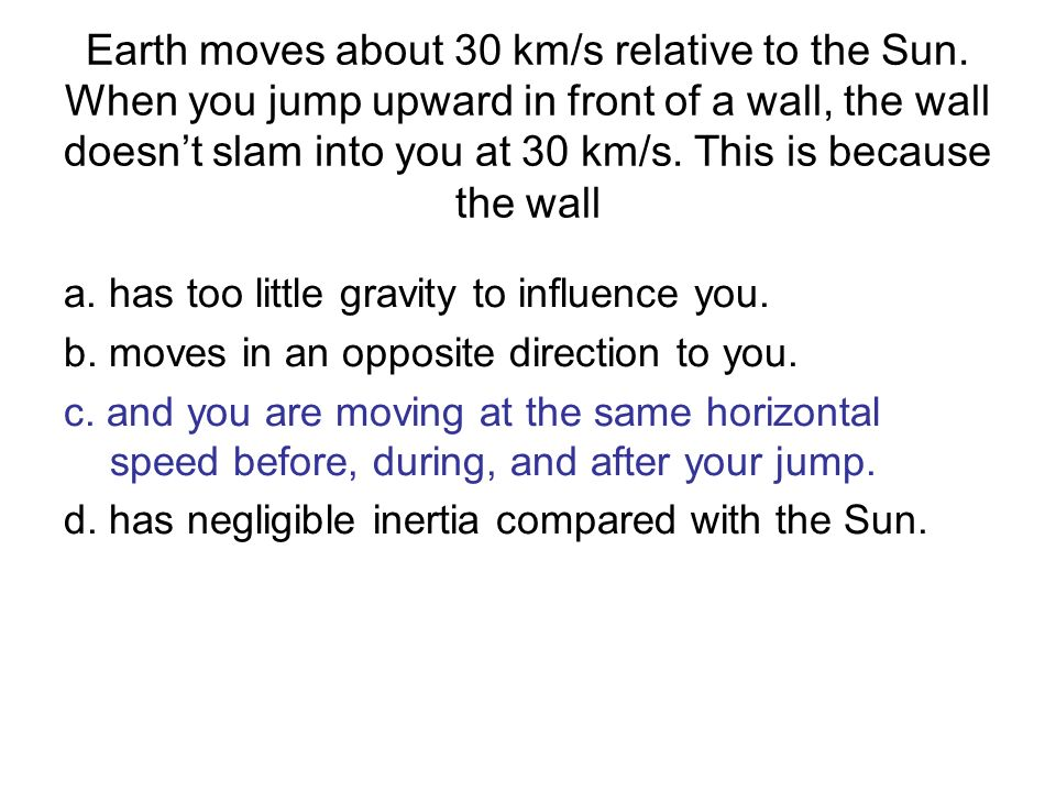 Earth moves about 30 km/s relative to the Sun