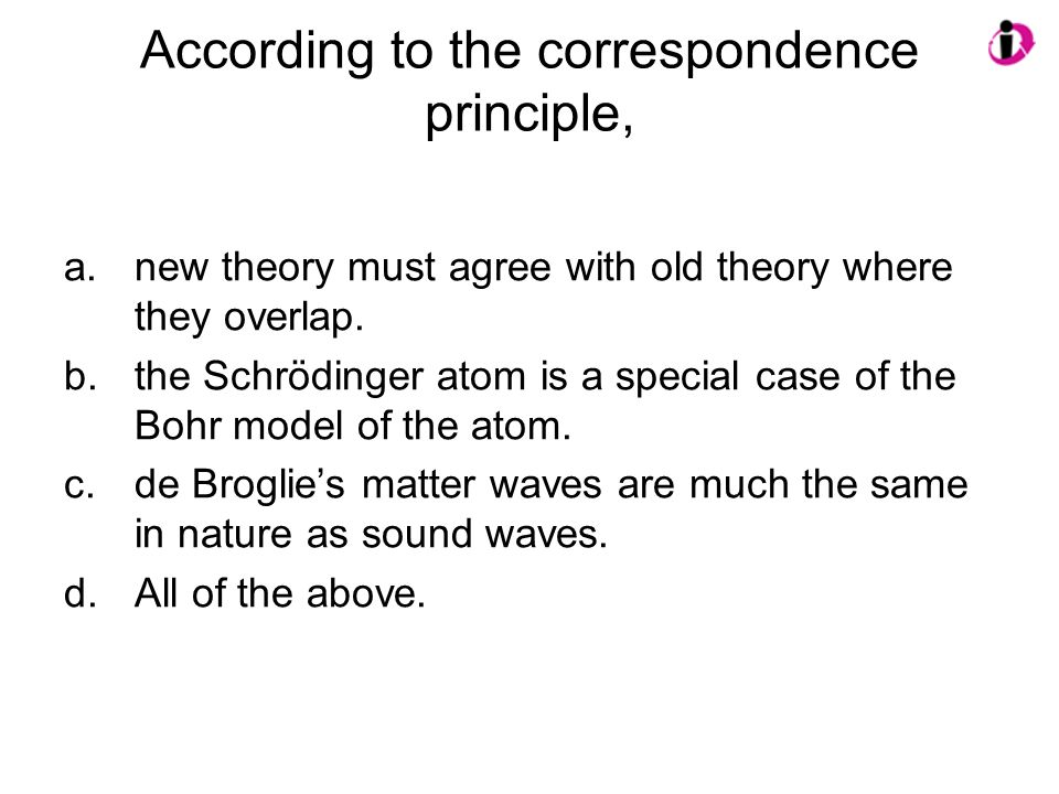 According to the correspondence principle,