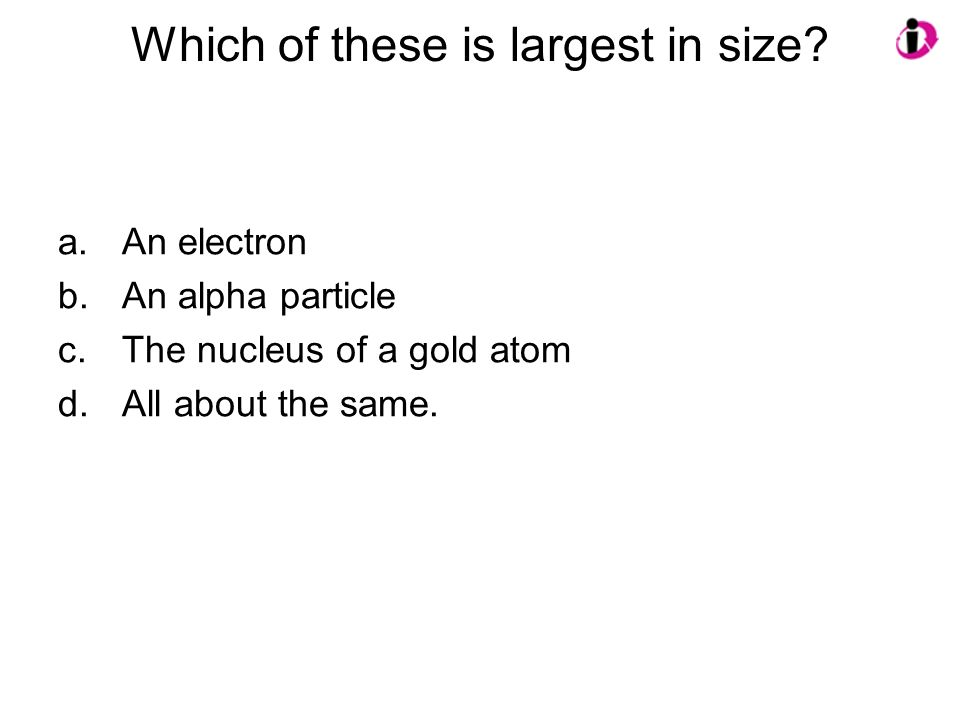 Which of these is largest in size