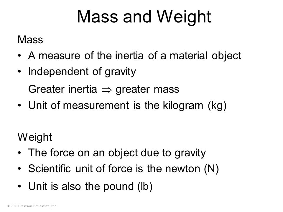 Mass and Weight Greater inertia  greater mass Mass