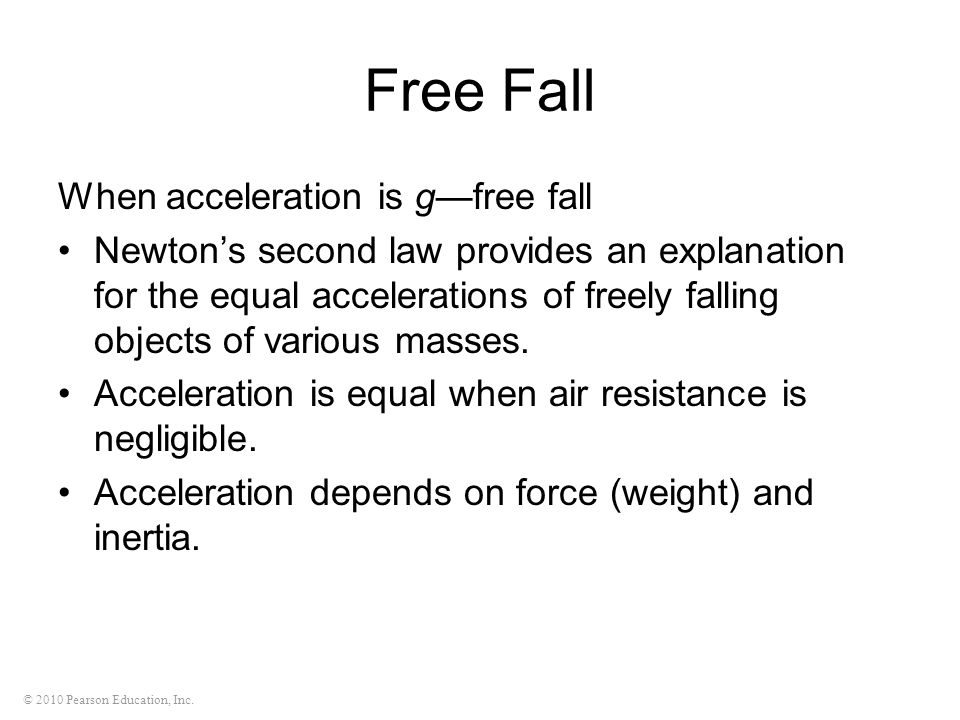Free Fall When acceleration is g—free fall