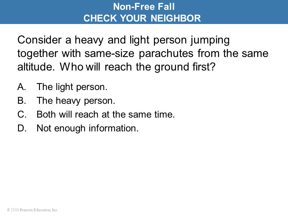 Non-Free Fall CHECK YOUR NEIGHBOR.