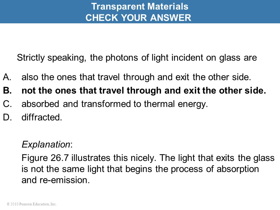 Strictly speaking, the photons of light incident on glass are