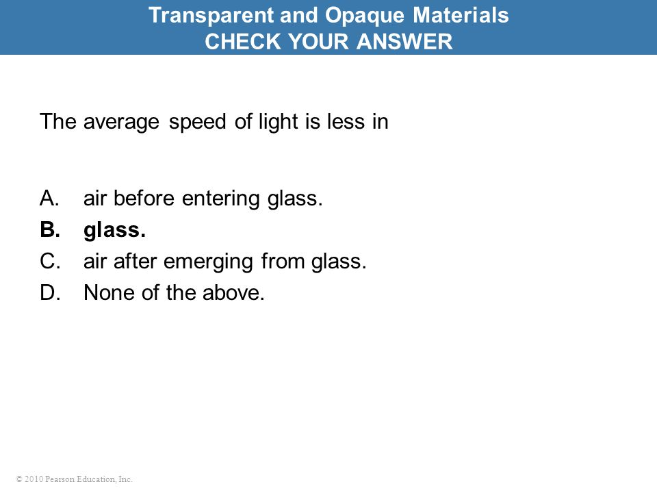 The average speed of light is less in