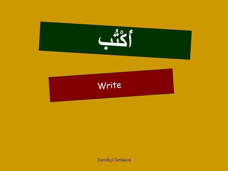 أُكْتُب Write Taoufiq Cherkaoui 19
