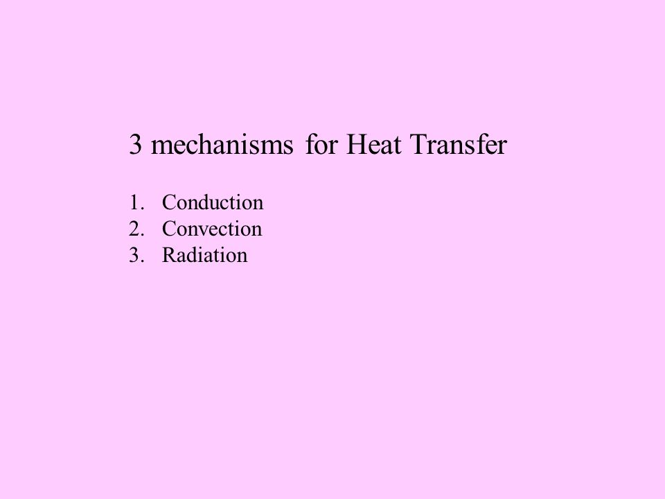 3 mechanisms for Heat Transfer