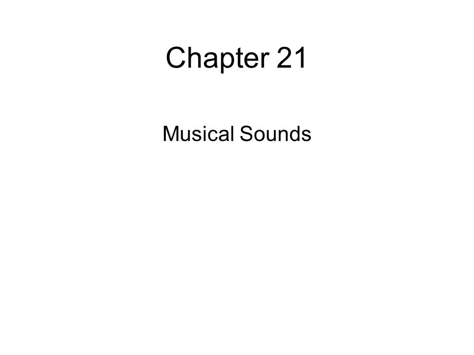 Chapter 21 Musical Sounds