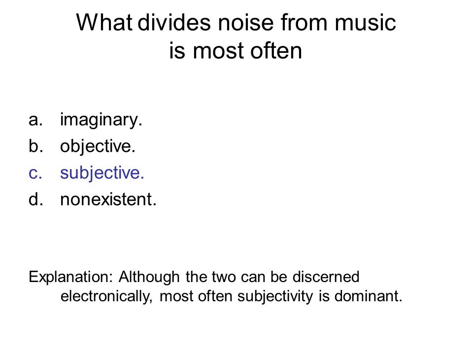 What divides noise from music is most often