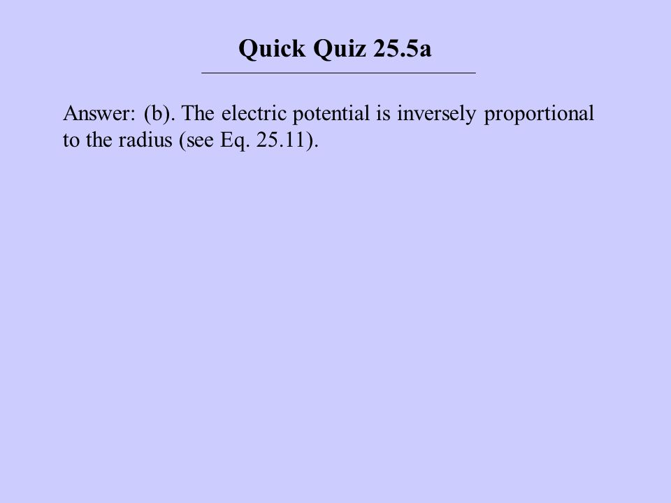 Quick Quiz 25.5a Answer: (b).