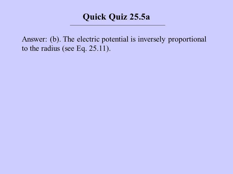 Quick Quiz 25.5a Answer: (b).