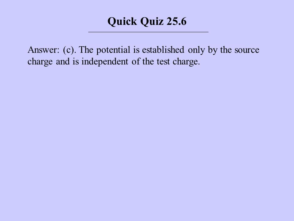 Quick Quiz 25.6 Answer: (c).