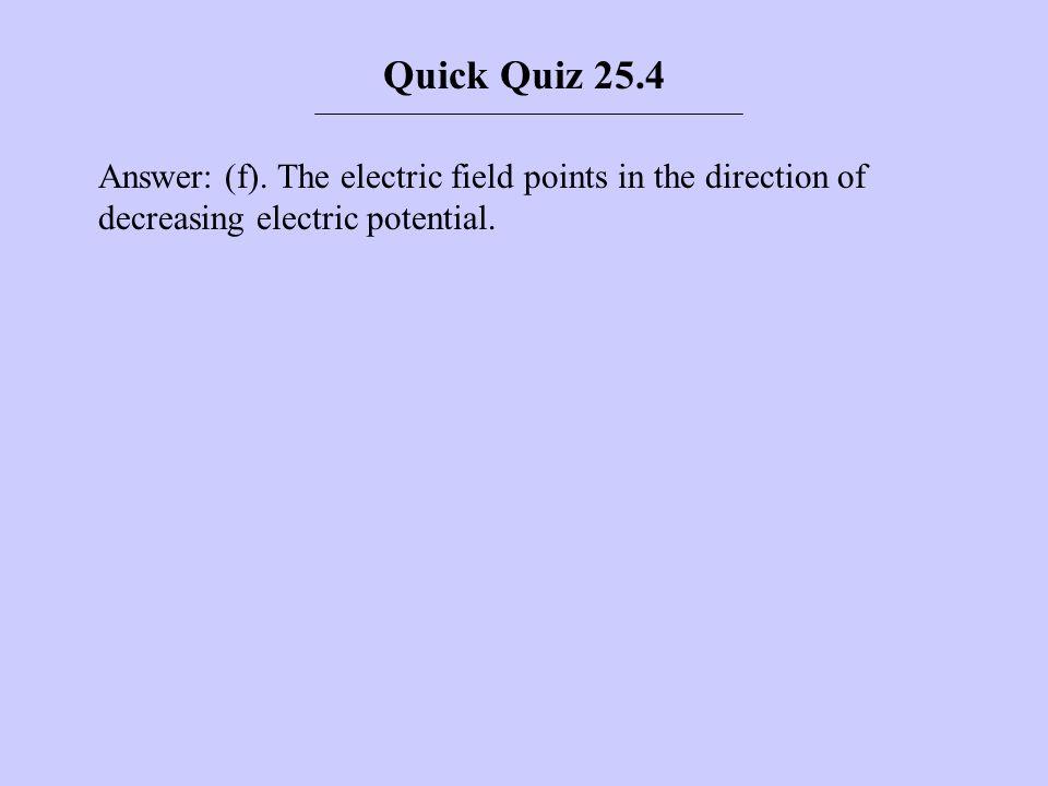 Quick Quiz 25.4 Answer: (f).