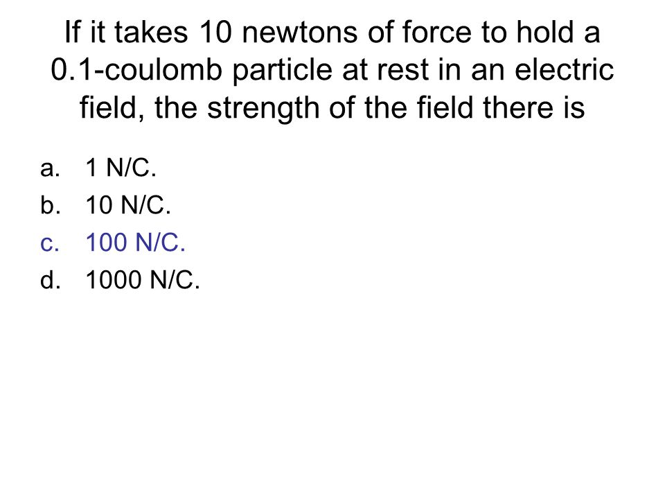 If it takes 10 newtons of force to hold a 0