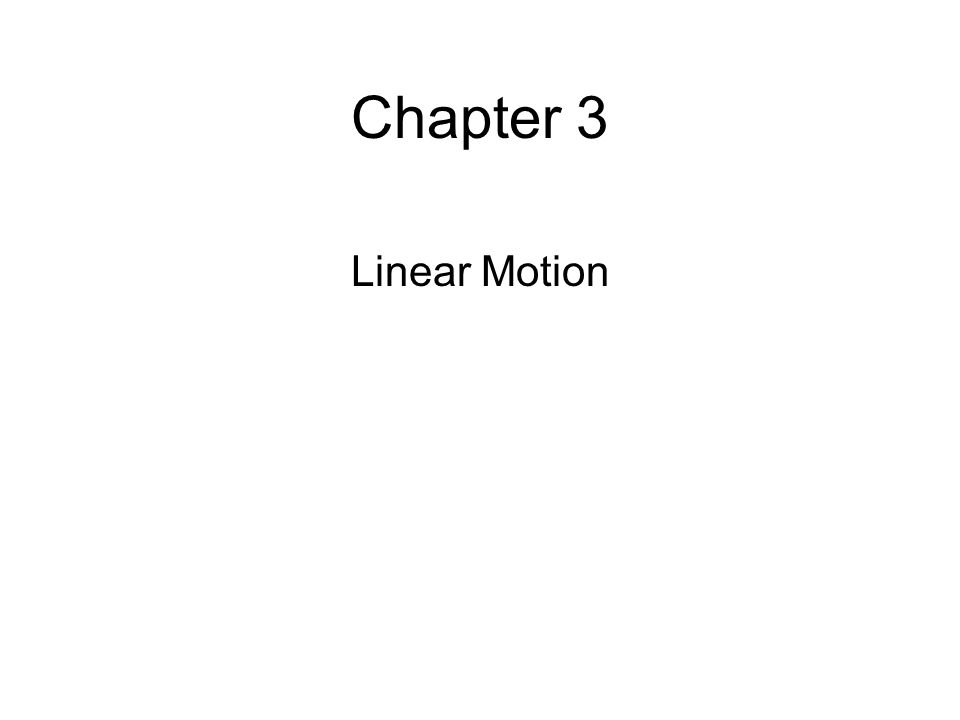 Chapter 3 Linear Motion