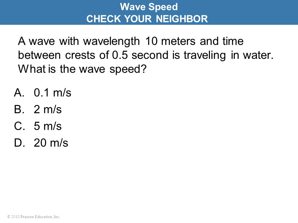 Wave Speed CHECK YOUR NEIGHBOR.