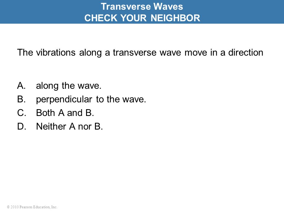 The vibrations along a transverse wave move in a direction