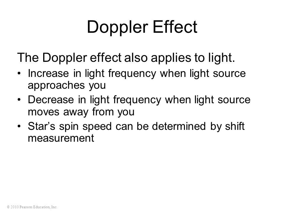 Doppler Effect The Doppler effect also applies to light.