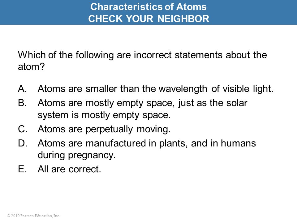 Which of the following are incorrect statements about the atom