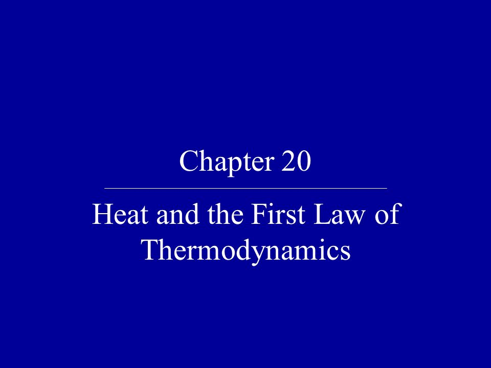 Heat and the First Law of Thermodynamics