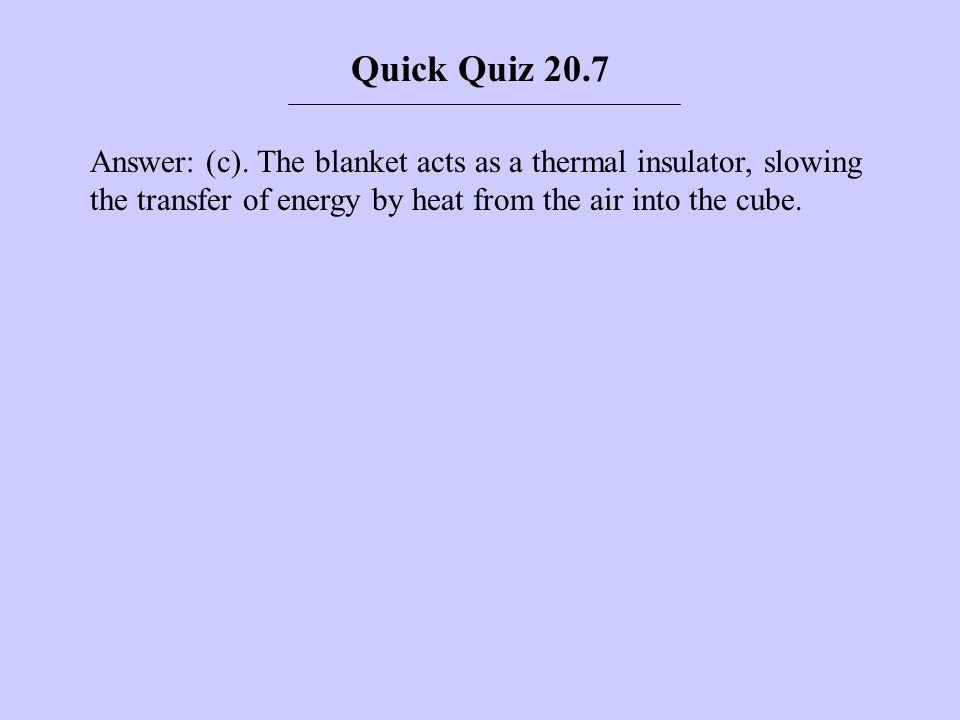 Quick Quiz 20.7 Answer: (c).