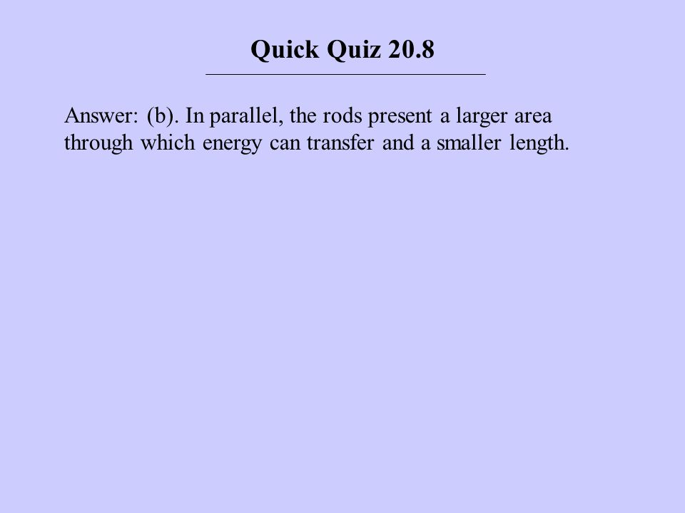 Quick Quiz 20.8 Answer: (b).
