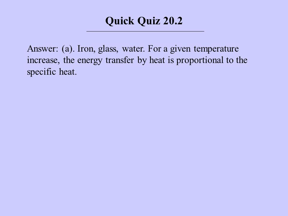 Quick Quiz 20.2 Answer: (a). Iron, glass, water.
