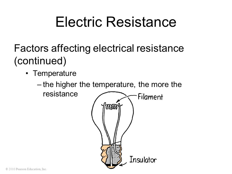 Electric Resistance Factors affecting electrical resistance (continued) Temperature.