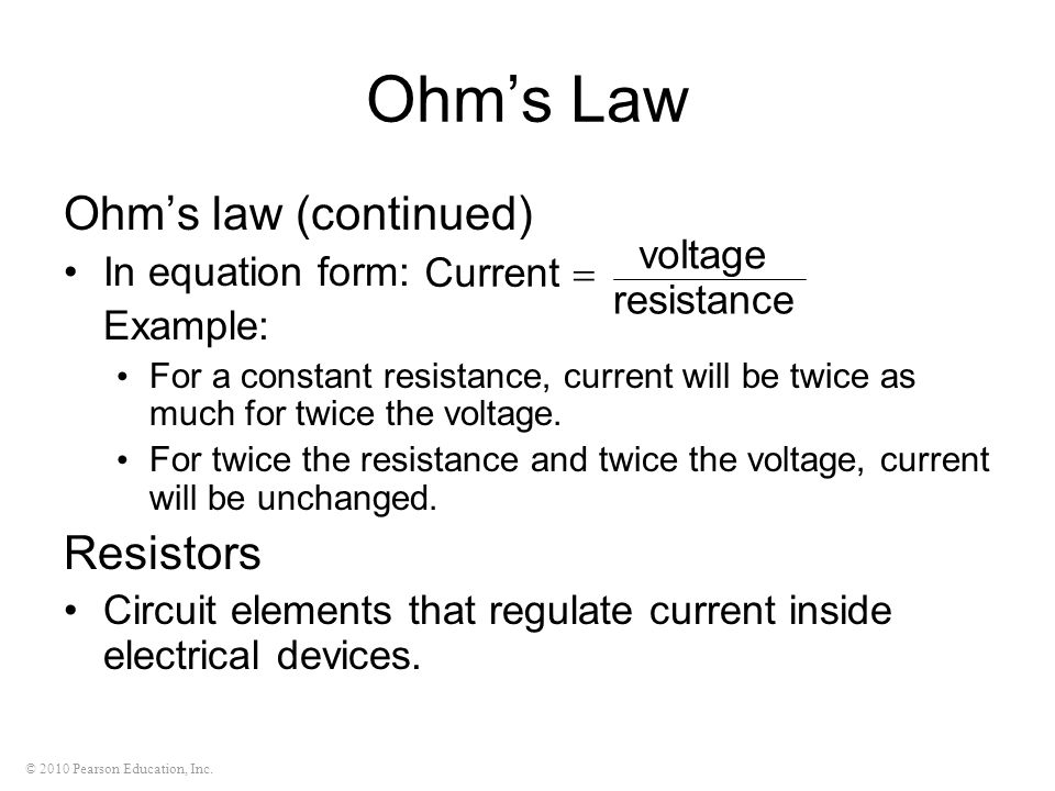 Ohm's Law Ohm's law (continued) Resistors In equation form: voltage