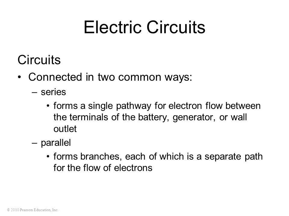 Electric Circuits Circuits Connected in two common ways: series