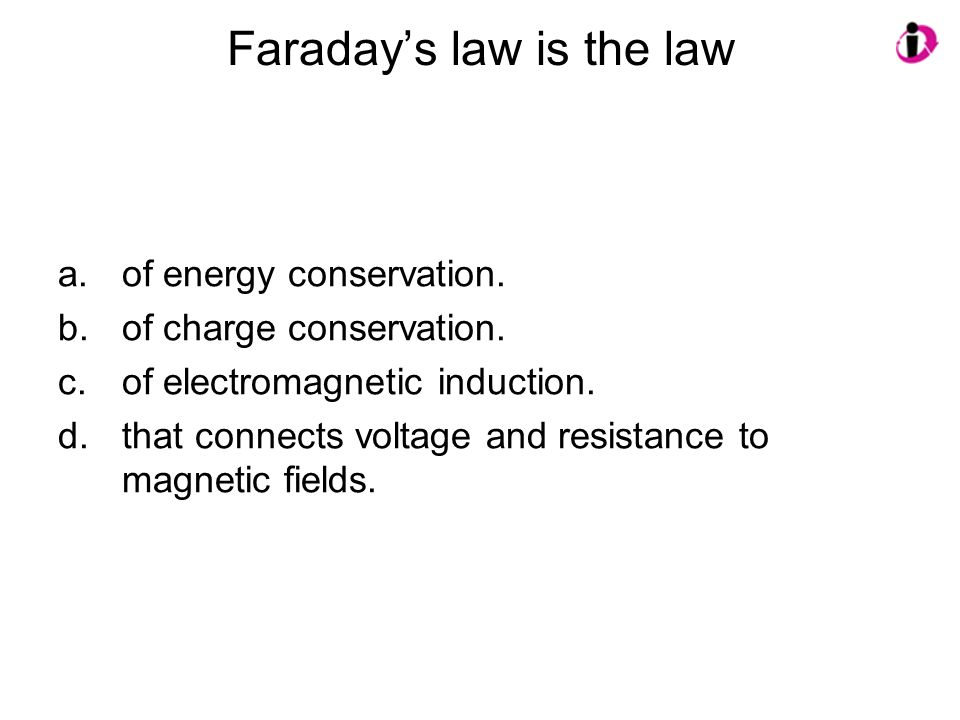 Faraday's law is the law
