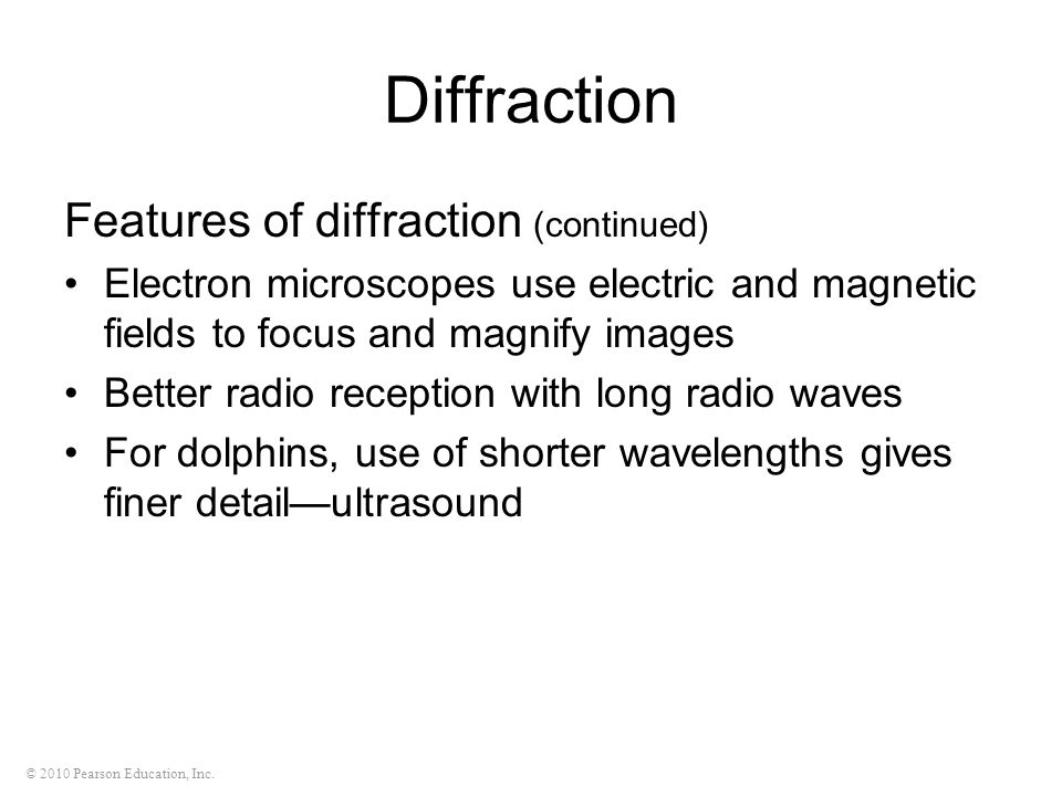 Diffraction Features of diffraction (continued)