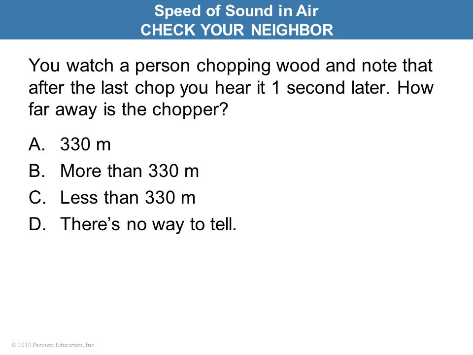 Speed of Sound in Air CHECK YOUR NEIGHBOR.