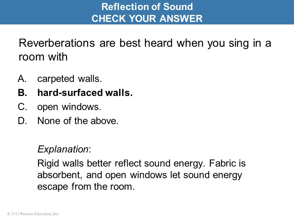Reverberations are best heard when you sing in a room with