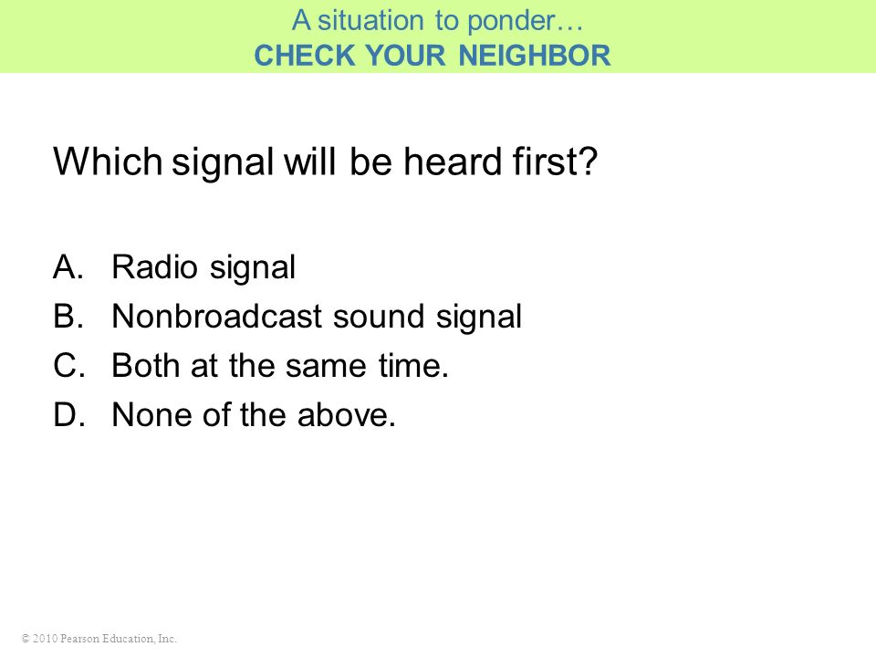 Which signal will be heard first