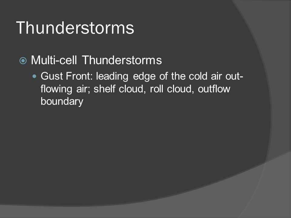 Thunderstorms Multi-cell Thunderstorms