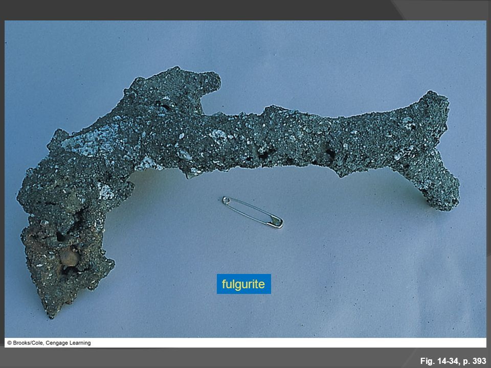 Figure A fulgurite that formed by lightning fusing sand particles.