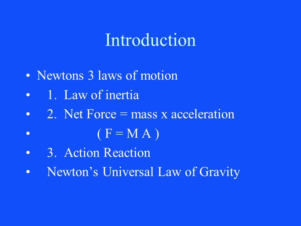 Introduction Newtons 3 laws of motion 1. Law of inertia