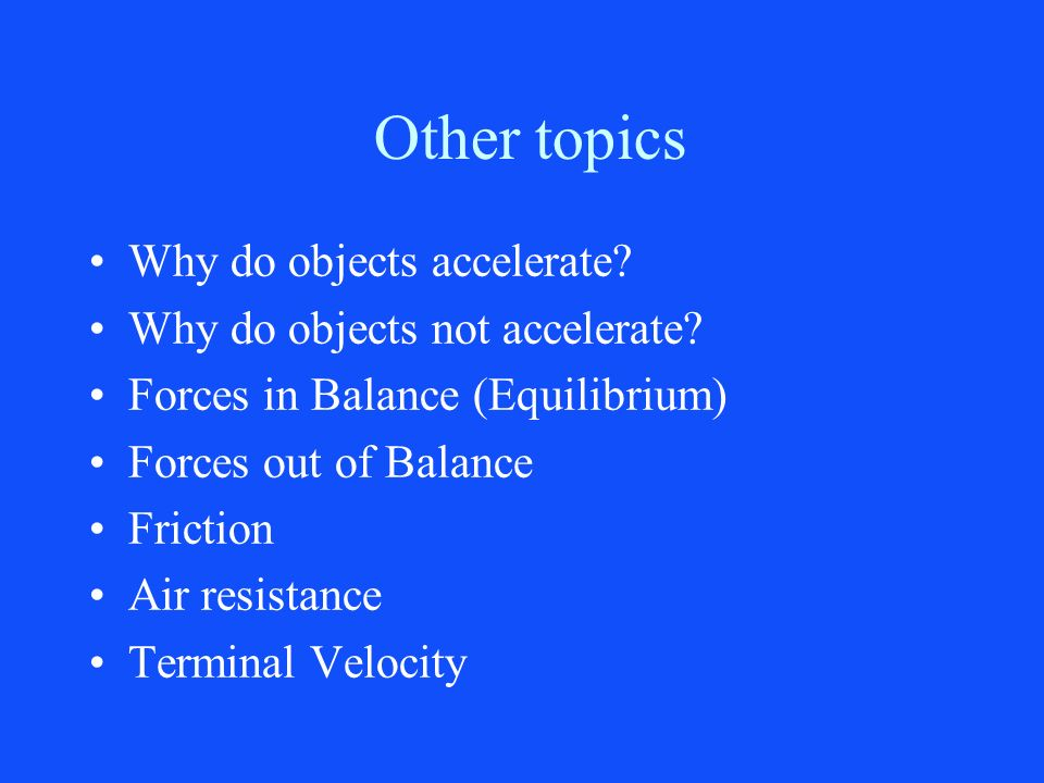 Other topics Why do objects accelerate Why do objects not accelerate