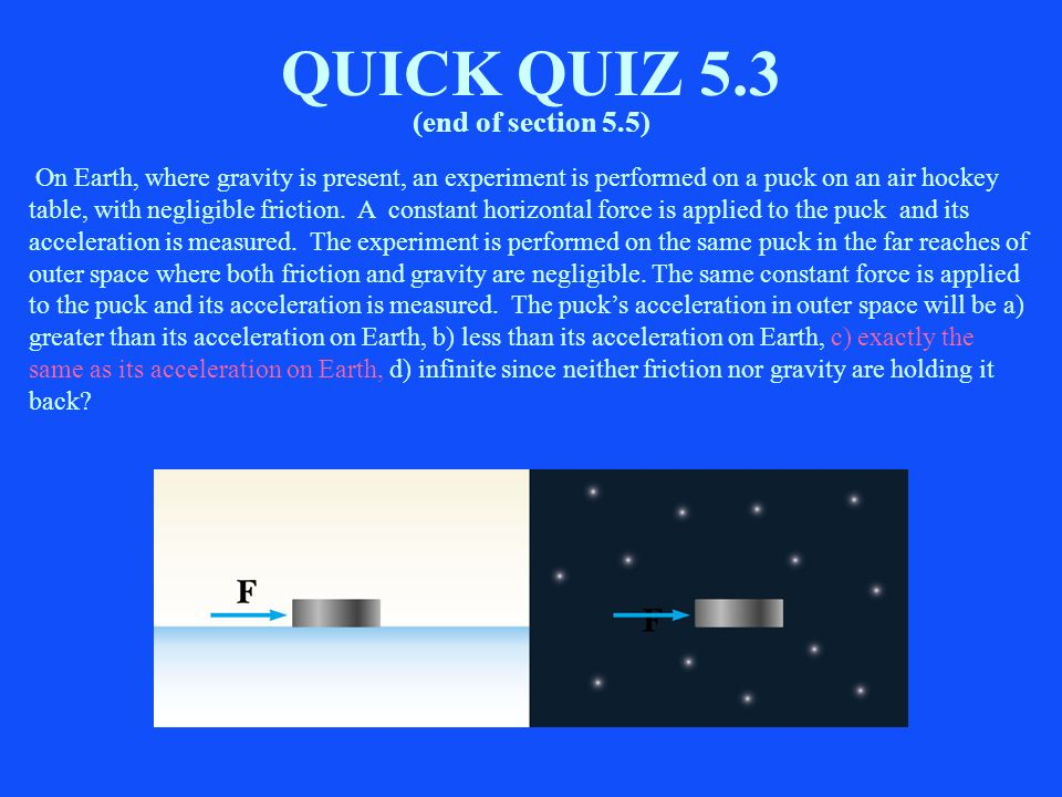 QUICK QUIZ 5.3 (end of section 5.5)