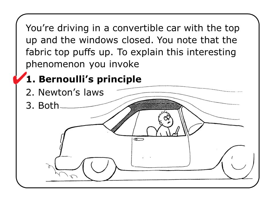 1. Bernoulli's principle 2. Newton's laws 3. Both