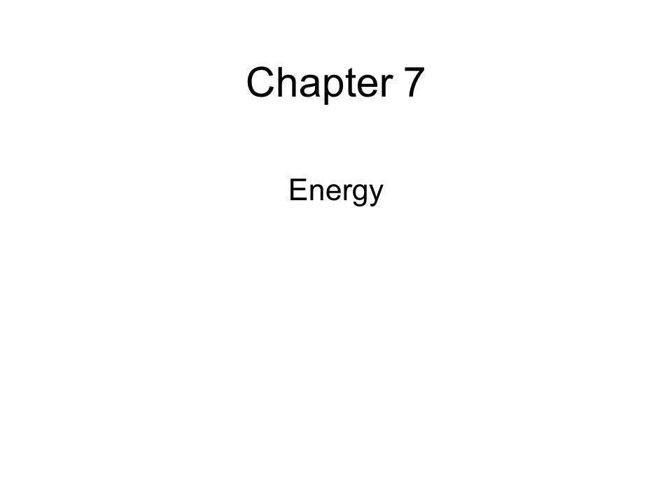 Chapter 7 Energy