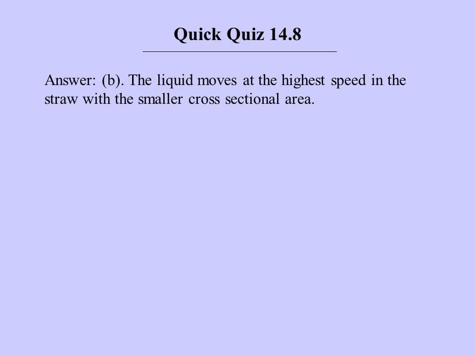 Quick Quiz 14.8Answer: (b).