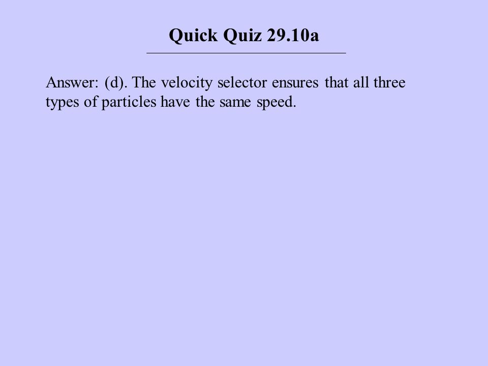 Quick Quiz 29.10a Answer: (d).